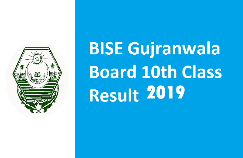 BISE Gujranwala Board 10th Class Result 2019